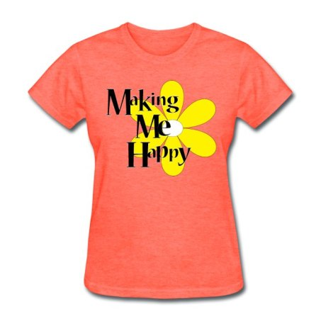 making-me-happy tshirt